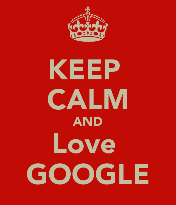 keep calm and love google
